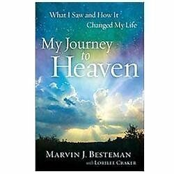 My Journey to Heaven: What I Saw and How It Changed My Life, Craker, Lorilee, Be