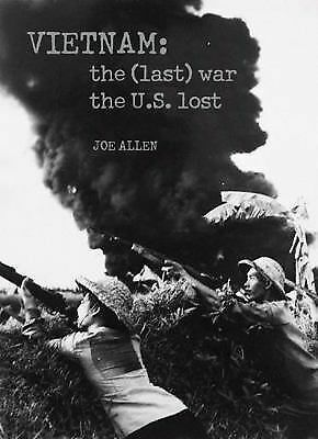 Vietnam: The (Last) War the U.S. Lost, Joe Allen, Good Book