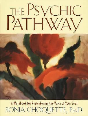 The Psychic Pathway: A Workbook for Reawakening the Voice of Your Soul - Choquet