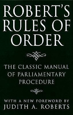 Roberts Rules of Order : The Classic Manual of Parliamentary Procedure, Roberts,