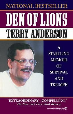 Den of Lions: A Startling Memoir of Survival and Triumph,Anderson, Terry,  Good