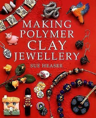 Making Polymer Clay Jewelry,Heaser, Sue,  Acceptable  Book