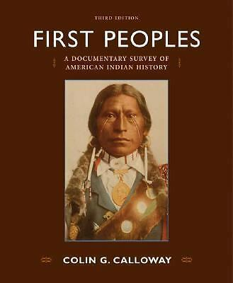 First Peoples: A Documentary Survey of American Indian History,Calloway, Colin G