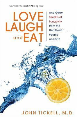 Love, Laugh, and Eat: And Other Secrets of Longevity from the Healthiest People