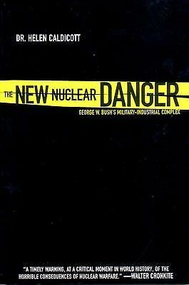 Helen Caldicott NEW NUCLEAR DANGER Signed War Bush Military Industrial Complex