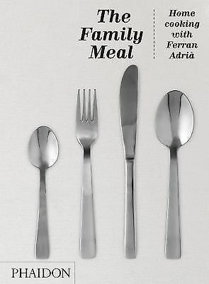 The Family Meal: Home Cooking with Ferran Adria - Adrià, Ferran - New Condition