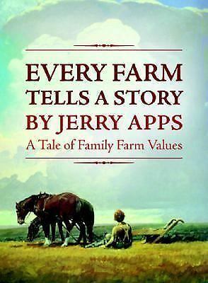 Every Farm Tells a Story: A tale of Family Farm Values,Apps, Jerold,  Acceptable