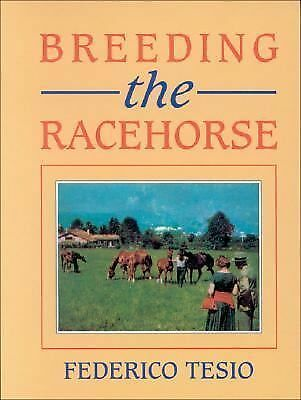 Breeding the Racehorse - Tesio, Frederico - New Condition