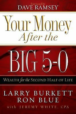 Your Money after the Big 5-0: Wealth for the Second Half of Life,Ron Blue, Larry