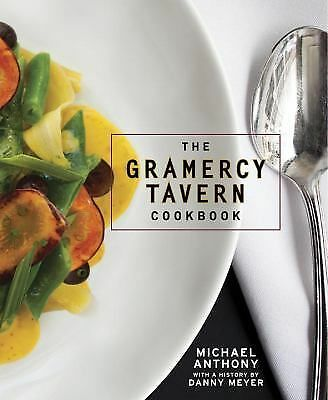 The Gramercy Tavern Cookbook - Kalins, Dorothy, Anthony, Michael - Good Conditio