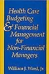 Health Care Budgeting and Financial Management for Non-Financial Managers - Ward