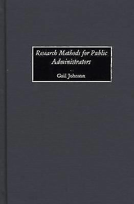 Research Methods for Public Administrators, Johnson, Gail, Good Book