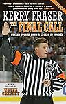 The Final Call: Hockey Stories from a Legend in Stripes,Fraser, Kerry,  Good Boo