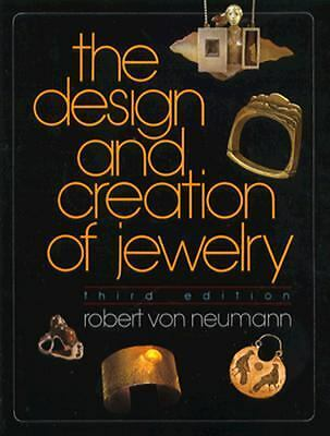 Design and Creation of Jewelry (Jewelry Crafts) - Robert Von Neumann, Von Neuman