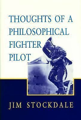 Thoughts of a Philosophical Fighter Pilot (Reprint ed.) - Stockdale, James B. -