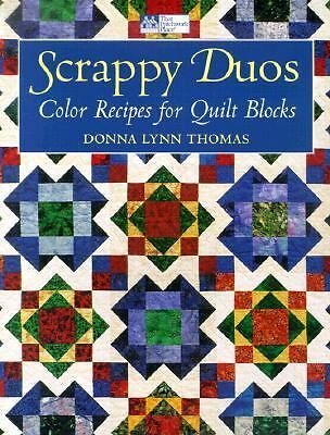 Scrappy Duos: Color Recipes for Quilt Blocks (That Patchwork Place),Thomas, Donn