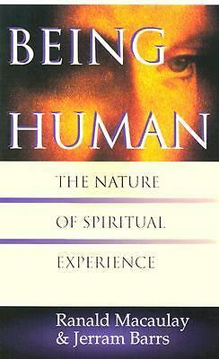 Being Human: The Nature of Spiritual Experience,Ranald MacAulay, Jerram Barrs,
