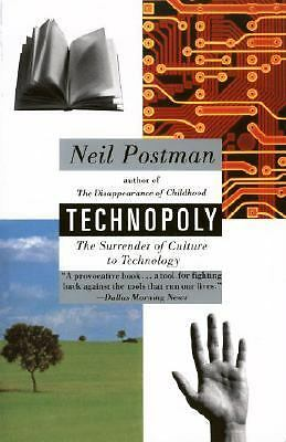 Technopoly: The Surrender of Culture to Technology - Neil Postman - Good Conditi