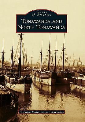 Tonawanda and North Tonawanda (Images of America Series),Historical Society of t
