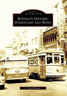 Buffalo's Historic Streetcars and Buses (Images of America: New York),Bregger, D