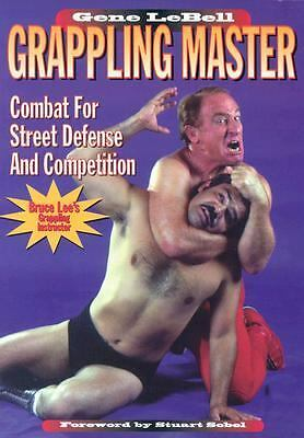 Grappling Master: Combat for Street Defense and Competition - LeBell, Gene - Acc