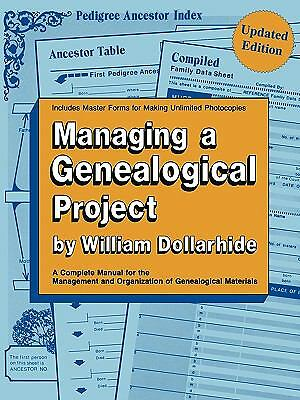 Managing a Genealogical Project Updated Edition, William Dollarhide, Good Book