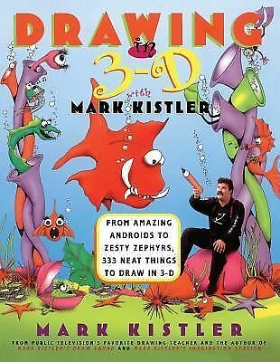 Drawing in 3-D, Mark Kistler, Good Book