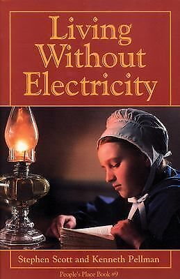 Living without Electricity (People's Place Book, 9), Stephen Scott, Excellent Bo