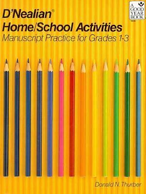 D'NEALIAN HANDWRITING HOME/SCHOOL ACTIVITIES, MANUSCRIPT, GRADES 1      THROUGH