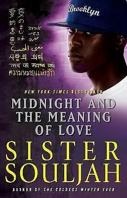 Midnight and the Meaning of Love (The Midnight Series), Souljah, Sister, Good Bo