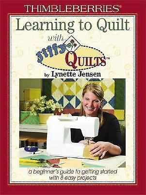 Thimbleberries Learning to Quilt with Jiffy Quilts, Lynette Jensen, Good Book