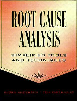 Root Cause Analysis: Simplified Tools and Techniques,Andersen, Bjrn, Fagerhaug,