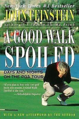 A Good Walk Spoiled: Days and Nights on the PGA Tour,John Feinstein,  Good Book