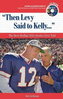 Then Levy Said to Kelly: The Best Buffalo Bills Stories Ever Told (Best Sports S