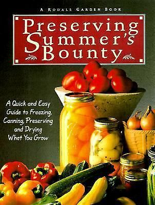 Preserving Summer's Bounty: A Quick and Easy Guide to Freezing, Canning, and Pre