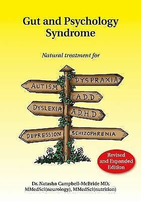 Gut and Psychology Syndrome : Natural Treatment for Autism, Dyspraxia, A. D....