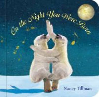On the Night You Were Born, Nancy Tillman, Good Book