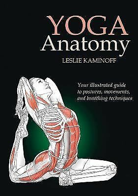 Yoga Anatomy, Leslie Kaminoff, Good Book