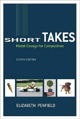 Short Takes: Model Essays for Composition (8th Edition),Penfield, Elizabeth,  Ac