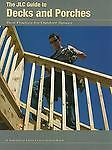 The JLC Guide to Decks and Porches: Best Practices for Outdoor Spaces,Journal of