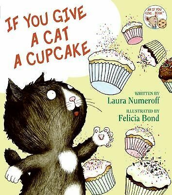 If You Give a Cat a Cupcake (If You Give... Books), Laura Numeroff, Acceptable B