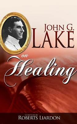 John G Lake On Healing, John G Lake, Acceptable Book