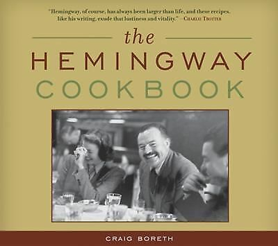 The Hemingway Cookbook,Boreth, Craig,  Good Book