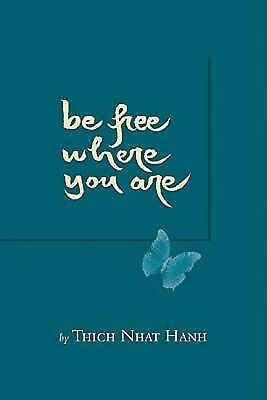 Be Free Where You Are, Thich Nhat Hanh, Good Book