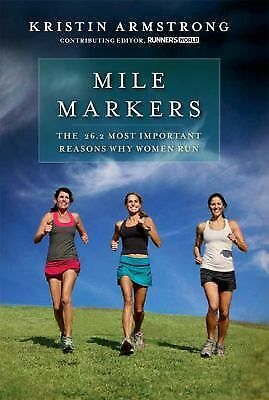 Mile Markers: The 26.2 Most Important Reasons Why Women Run - Armstrong, Kristin