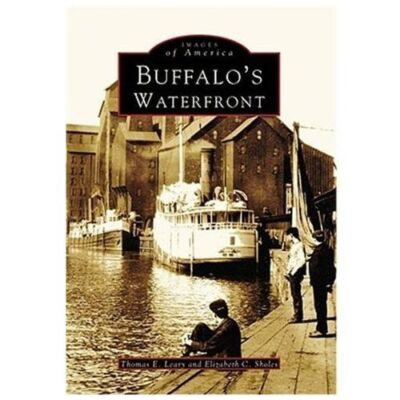 Buffalo's Waterfront (NY) (Images of America),Sholes, Elizabeth C., Leary, Thoma