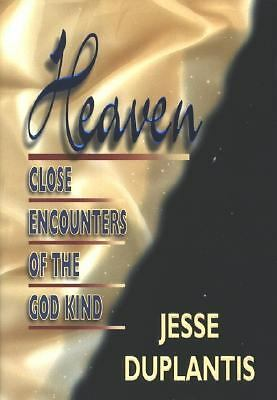 Heaven: Close Encounters of the God Kind, Jesse Duplantis, Good Book