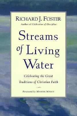 Streams of Living Water: Celebrating the Great Traditions of Christian Faith - F