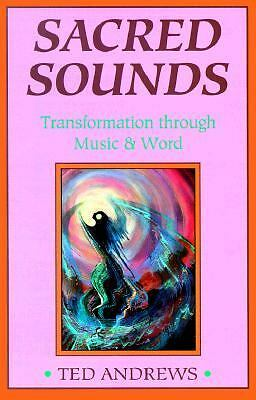 Sacred Sounds: Magic & Healing Through Words & Music - Ted Andrews - Good Condit