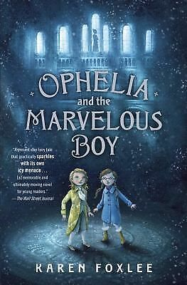 Ophelia and the Marvelous Boy - Foxlee, Karen - Very Good Condition